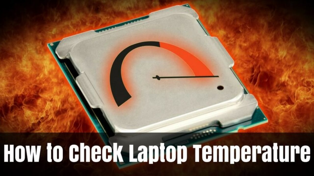 How to Check Laptop Temperature Windows 10 - Tricks, Tips