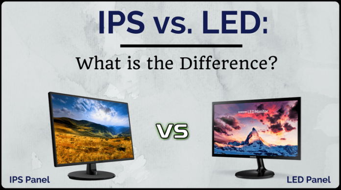 IPS Vs LED