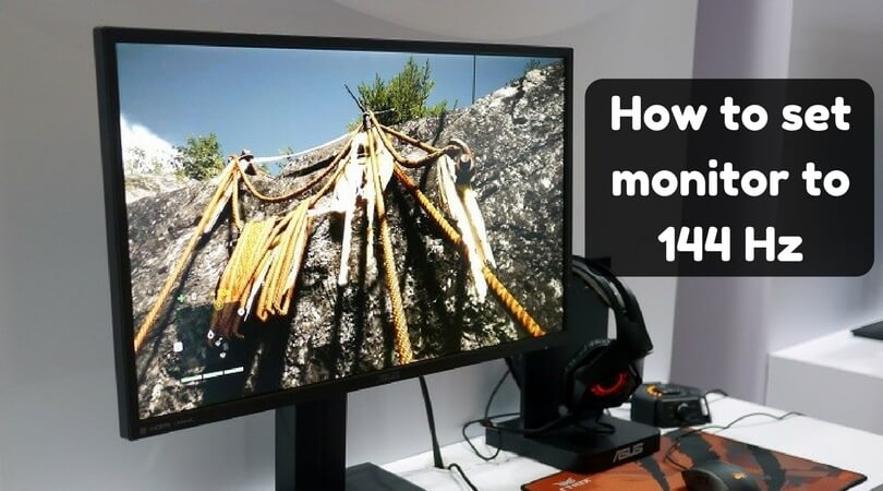How to Set Monitor to 144Hz: Try this Step By Step Guide