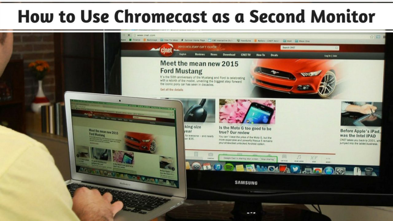 How to Use Chromecast as a Second Monitor : Extend Your Desktop Now