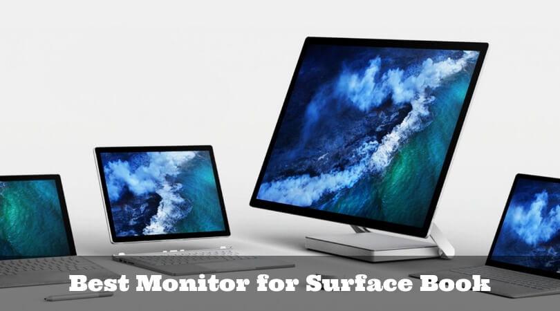 Best Monitor for Surface Book: Try External Monitors for