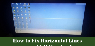 How to fix horizontal lines on an LCD monitor