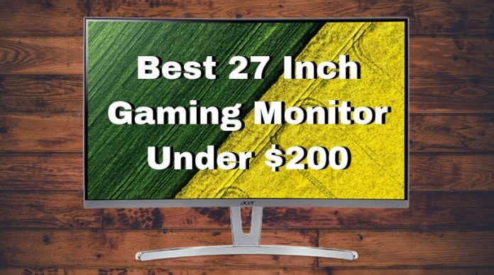 Best 27 Inch Gaming Monitor Under $200