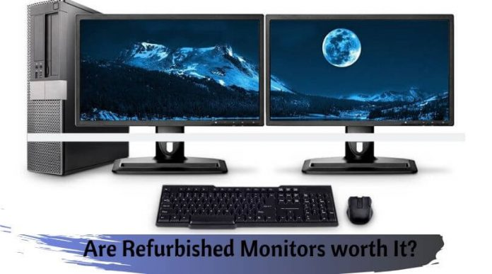 Are Refurbished Monitors worth It