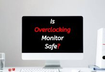 Is Overclocking Monitor Safe
